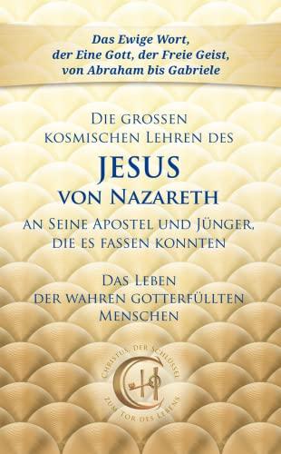 9783892011095: Die großen kosmischen Lehren des Jesus von Nazareth an Seine Apostel und Jünger, die es fassen konnten