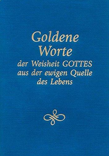 Goldene Worte der Weisheit Gottes aus der ewigen Quelle: Gabriele Wittek