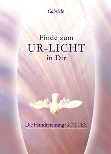 9783892012634: Finde zum UR-LICHT in Dir