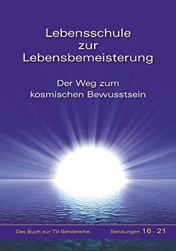 9783892013228: Lebensschule zur Lebensbemeisterung: Der Weg zum kosmischen Bewusstsein - Band 4