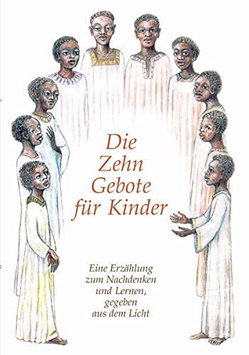 Die Zehn Gebote für Kinder: Eine Erzählung zum Nachdenken und Lernen, gegeben aus dem ...