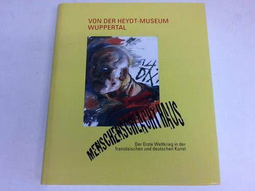 9783892020899: Das Menschenschlachthaus: Der Erste Weltkrieg in der französischen und deutschen Kunst. Von der Heydt-Museum Wuppertal, 8.4. - 27.7.2014