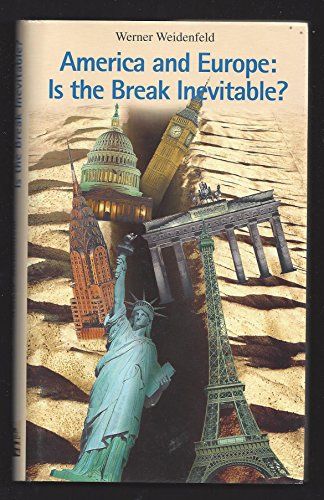 America and Europe : is the break inevitable ?.: Weidenfeld, Werner.