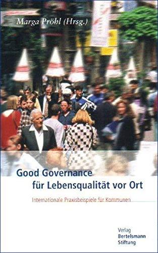 9783892046776: Good Governance f�r Lebensqualit�t vor Ort.