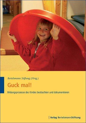 9783892048749: Guck mal!: Bildungsprozesse des Kindes beobachten und dokumentieren