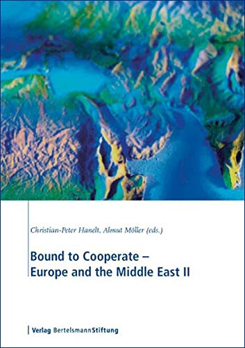 Bound to Cooperate - Europe and the Middle East II: Hanelt, C.P (ed:) Moller, Almut (ed.)