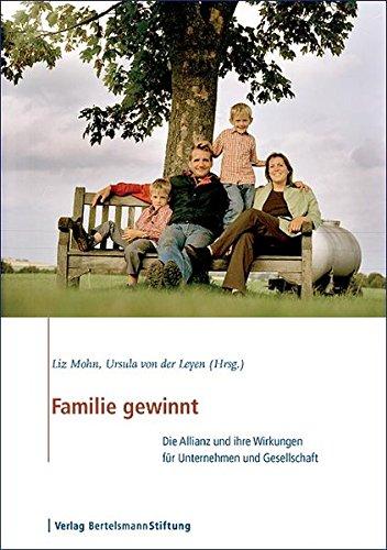 Familie gewinnt: Die Allianz und ihre Wirkungen für Unternehmen und Gesellschaft - Mohn Liz, Leyen Ursula von der