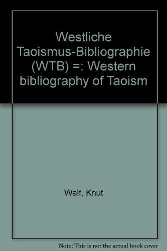 9783892061236: Westliche Taoismus-Bibliographie: (WTB) = Western bibliography of Taoism (German Edition)