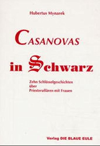 9783892063391: Casanovas in schwarz: Zehn Schlüsselgeschichten über Priesteraffären mit Frauen