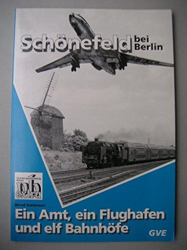 9783892180388: Schönfeld bei Berlin. Ein Amt, ein Flughafen und elf Bahnhöfe