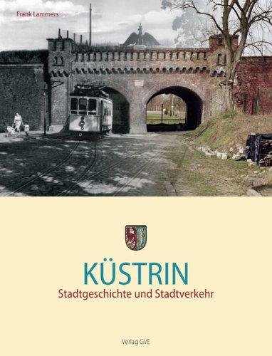 9783892180913: K�strin: Stadtgeschichte und Stadtverkehr