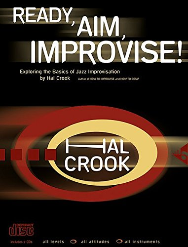 Ready, Aim, Improvise!: Exploring the Basics of Jazz Improvisation (Book & 2 CDs): Hal Crook