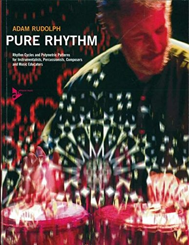 9783892210702: Pure Rhythm: Rhythm Cycles and Polymetric Patterns for Instrumentalists, Percussionists, Composers, and Music Educators, Book & CD (Advance Music)