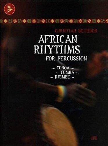 African Rhythms for Percussion: Conga - Tumba - Djembe, Book & CD (Advance Music): Christian ...