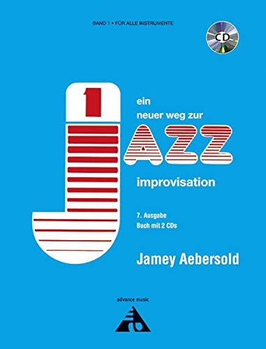 9783892211235: Jamey Aebersold - Ein neuer Weg zur Jazz Improvisation: Vol. 1. alle Instrumente. (Advance Music: Jamey Aebersold -- Ein Neuer Weg Zur Jazz Improvisation)