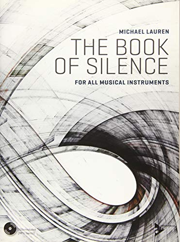 9783892218548: The Book of Silence: For All Musical Instruments, Book & MP3 CD (Advance Music)