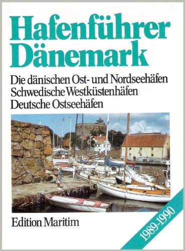 9783892251699: Hafenführer Dänemark. Die dänischen Nord- und Ostseehäfen, Schwedische Westküstenhäfen, Deutsche Ostseehäfen