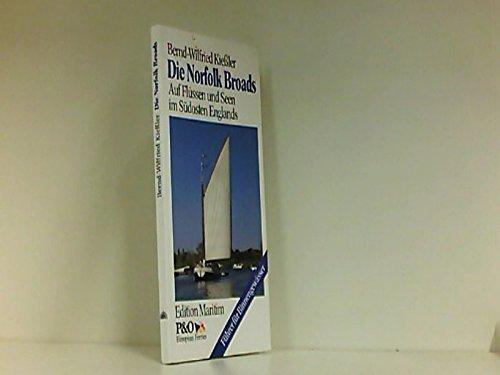 9783892252894: Die Norfolk Broads. Auf Flüssen und Seen im Südosten Englands