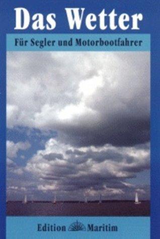 9783892253884: Das Wetter f�r Segler und Motorbootfahrer