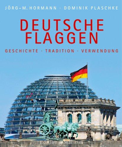 9783892255550: Deutsche Flaggen: Geschichte - Tradition - Verwendung