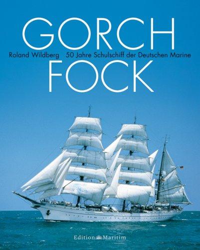9783892255857: Gorch Fock: 50 Jahre Schulschiff der Deutschen Marine