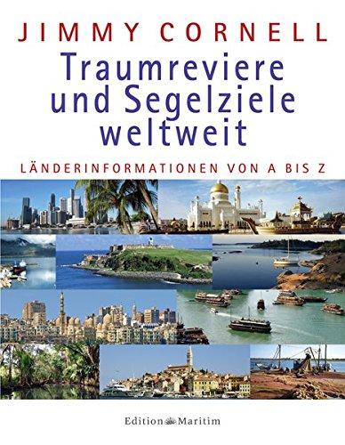 Traumreviere und Segelziele weltweit - Länderinformationen von A-Z - Jimmy Cornell