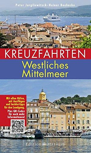 9783892257035: Kreuzfahrten - Westliches Mittelmeer: Mit allen H�fen, mit Ausfl�gen und Insidertipps f�r den Landgang