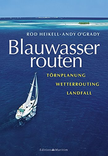 9783892257110: Blauwasserrouten: Törnplanung - Wetterrouting - Landfall