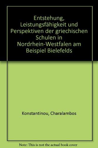 Entstehung, Leistungsfähigkeit und Perspektiven der griechischen Schulen in Nordrhein- ...