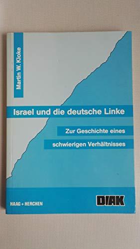 9783892284567: Israel und die deutsche Linke: Zur Geschichte eines schwierigen Verhältnisses (Schriftenreihe des Deutsch-Israelischen Arbeitskreises für Frieden im Nahen Osten e.V)