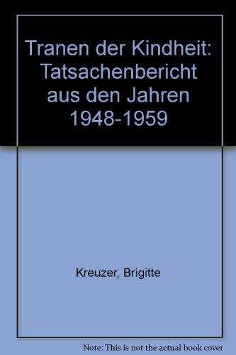 9783892286035: Tranen der Kindheit: Tatsachenbericht aus den Jahren 1948-1959