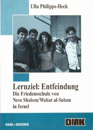 Lernziel: Entfeindung : die Friedensschule von Neve: Philipps-Heck, Ulla: