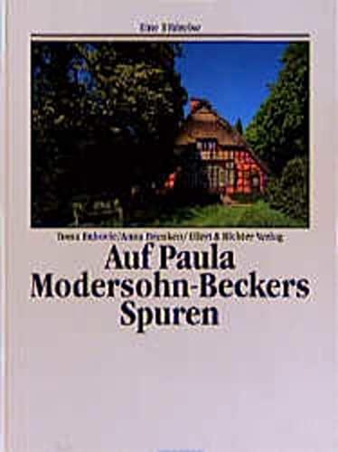 Auf Paula Modersohn-Beckers Spuren. Eine Bildreise. - BABOVIC, TOMA und ANNA BRENKEN