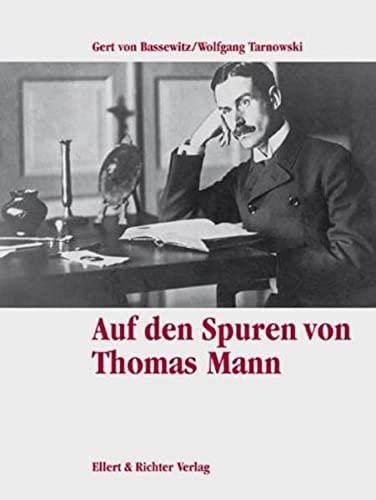 9783892347026: Auf den Spuren von Thomas Mann. Eine Bildreise