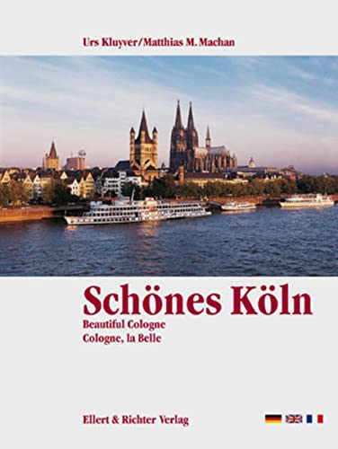 9783892347545: Schoenes Koeln (Beautiful Cologne/Cologne, la Belle) (Eine Bildrise, 1997 Edition)