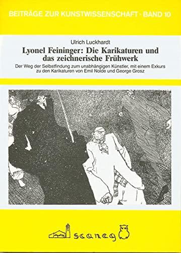 Lyonel Feininger: Karikaturen und das zeichnerische Frühwerk (Paperback): Ulrich Luckhardt
