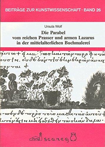 Die Parabel vom reichen Prasser und armen Lazarus in der mittelalterlichen Buchmalerei (Paperback):...