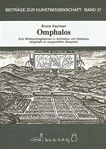 9783892350378: Omphalos: Zum Mittelpunktsgedanken in Architektur und Städtebau - dargestellt an ausgewählten Beispielen (Beiträge zur Kunstwissenschaft)