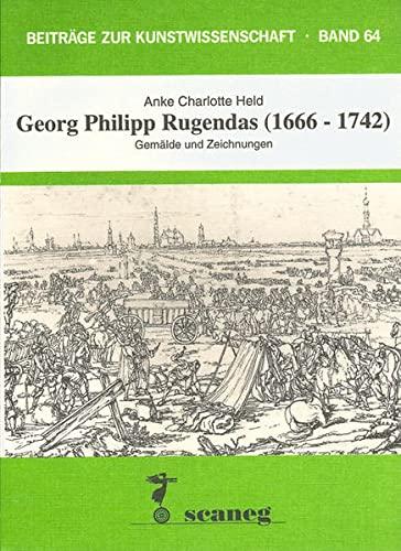 Georg Philipp Rugendas (1666-1742): Anke C. Held
