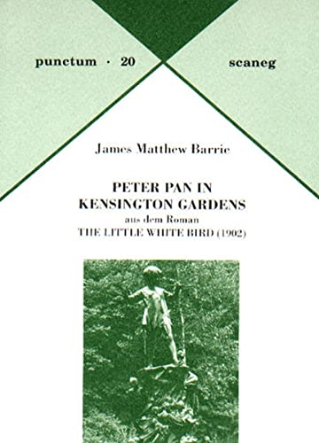 9783892351207: Peter Pan in Kensington Gardens: Aus dem Roman The Little White Bird (1902). Punctum 20