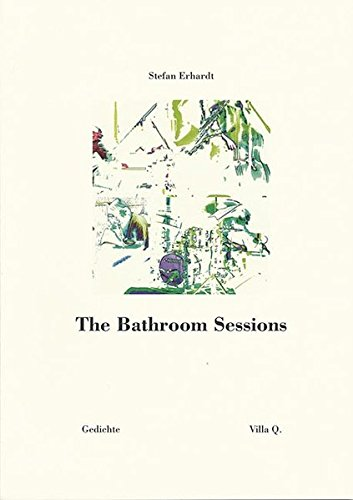 9783892355182: The Bathroom Sessions: Gedichte
