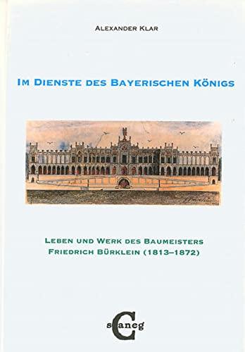 Der Architekt Friedrich Bürklein: Alexander Klar