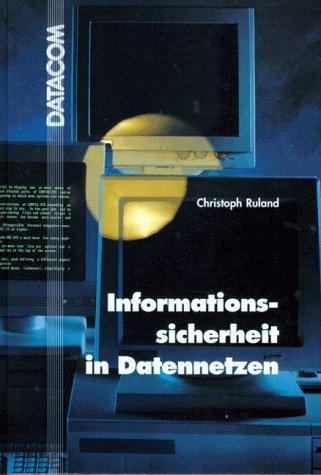 Informationssicherheit in Datennetzen: Ruland, Christoph