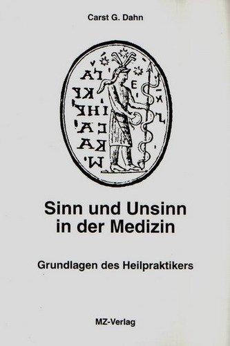 9783892400844: Sinn und Unsinn in der Medizin . Grundlagen des Heilpraktikers