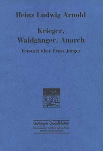 9783892440154: Krieger, Waldgänger, Anarch: Versuch über Ernst Jünger (Göttinger Sudelblätter) (German Edition)