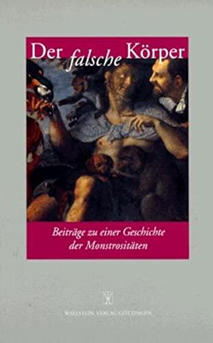 9783892440734: Der falsche Körper: Beiträge zu einer Geschichte der Monstrositäten (German Edition)