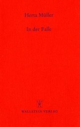 In der Falle. Haus der Sprache und Literatur, Bonn. Politik - Sprache - Poesie Bd. 2. - Müller, Herta