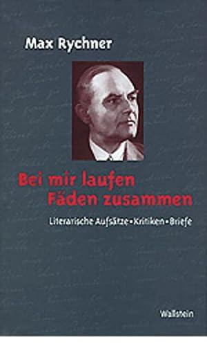 Bei Mir Laufen Faden Zusammen: Literarische Aufsatze,: Rychner, Max