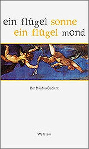 Ein Flugel Sonne, Ein Flugel Mond: Der Brief Im Gedicht: Nortemann, Regina, Herausgegeben Von