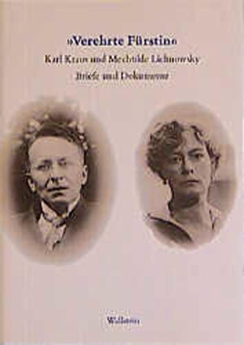 VEREHRTE FÜRSTIN' - KARL KRAUS und MECHTILDE LICHNOWSKY - Briefe und Dokumente 1916-1958 - PFÄFFLING, FRIEDRICH & DAMBACHER, EVA